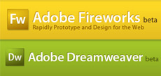 Dreamweaver CS4 Beta Fireworks CS4 Beta